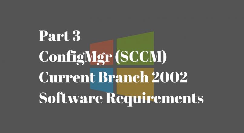 Part 3: ConfigMgr CB Lab Software Requirements