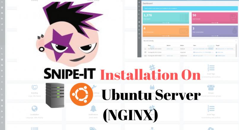 SNIPE-IT Installation on Ubuntu Server (NGINX)